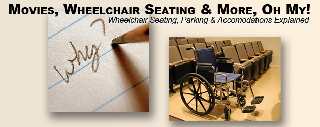 Movies, Wheelchair Seating & More, Oh My!