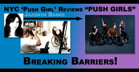"NYC 'Push Girl' Reviews ""Push Girls"": Breaking Barriers!"