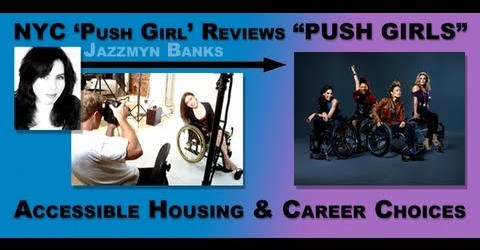 "NYC 'Push Girl' Reviews ""Push Girls"": Accessible Housing & Career Choices"